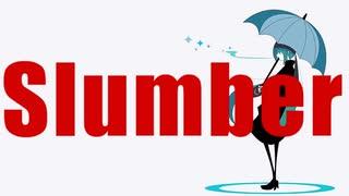 Slumber / 初音ミク