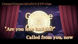 【ニコカラ】Gimme×Gimme【on vocal】