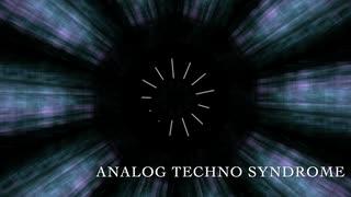 【アナログテクノ】ANALOG TECHNO SYNDROM