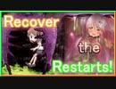 【リョナゲー】Recover the Restarts! Part3 【ゆっくり実況】