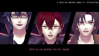 【MMD文アル】Build Our Machine(REMIX)