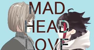 【にじさんじMMD】MAD HEAD LOVE【叶/明