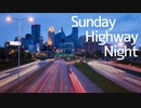 Sunday Highway Night/初音ミク