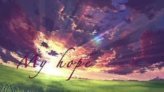 [IA] My hope [オリジナル]