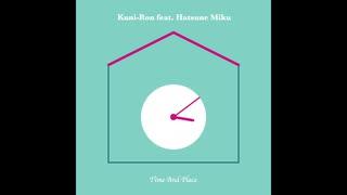 【初音ミク】Time And Place【オリジナル