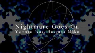 Yumuta - Nightmare Goes On (feat. 初音