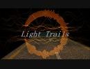 【NNI】Light Trails【Rave】