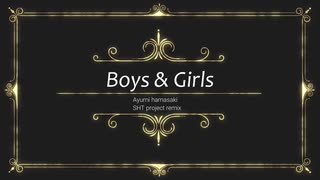 【Boys&Girls】 by SHT project remix