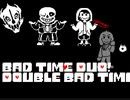 [★Undertale(bad time)]Double bad time sans&Chara