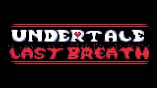 [Undertale(sans)]Last Breath Chapter One