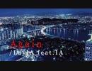 Again / LaylA feat.IA【オリジナル】