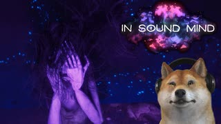 In Sound Mind #05終 | 自分の心の中を歩