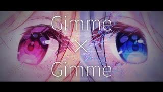 【歌ってみた】Gimme×Gimme/月乃×藍月なくる【オリジナルMV】