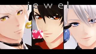 【MMD刀剣乱舞_合作】jewel【モーション/