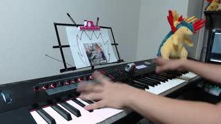 【ピアノ】「偶像に世界を委ねて ~Idoratr