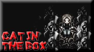 ゆっくり実況[Cat in the Box]#11