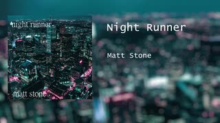 Night Runner - Matt Stone