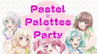 【パスパレメドレー】Pastel*Palettes*P