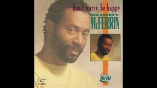 1988年00月00日 洋楽 「ドント・ウォーリー、ビー・ハッピー(Don't Worry Be Happy)」(ボビー・マクファーリン Bobby McFerrin)