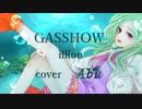 GASSHOW / illion cover【Abu】歌ってみた