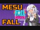 MESU FALL【VOICEROID実況】