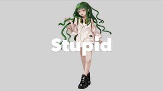 stupid / 初音ミク