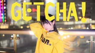 【足太ぺんた】GETCHA! 踊ってみた【オリ