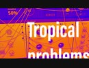 Tropical problems