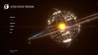 【工場ゲー】Dyson Sphere Program 【初見・実況】