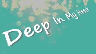 【初音ミク】Deep In My Heart  【オリジ