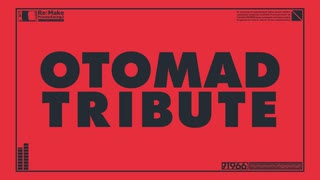 【合作】OTOMAD TRIBUTE【告知】