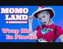 MOMOLAND X CHROMANCE ℳ Wrap_Me_In_Plastic Official_MV  ✅和訳付