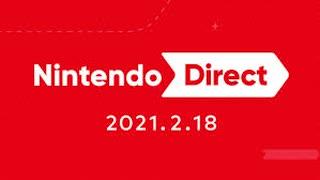 【2/18 ニンテンドーダイレクト 本編フル】Nintendo Direct 2021.2.18