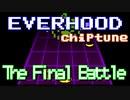 ファミコン音源で EverHood:The Final Battle