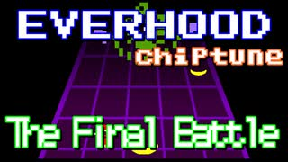 ファミコン音源で EverHood:The Final Bat