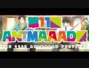 【初心者大歓迎】第11回ANIMAAAD祭【CM動画】