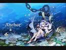 Anchor  /  結月ゆかり 麗