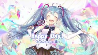 【初音ミク】Happy Day!【オリジナル】