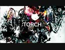 【VY1】TORCH / ills