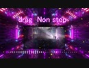 drag 02  Nonstop     BGM ♫ ARUYO □  prototype