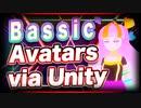 Bassic Avatars via Unity @Hiroki_go_brr #TTVR 第34回放送 5分で得意話をするエンタメ型プレゼン企画 2021年5月16日 #cluster にて開催