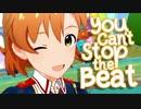 アイドルマスター「You Can't Stop the Beat」