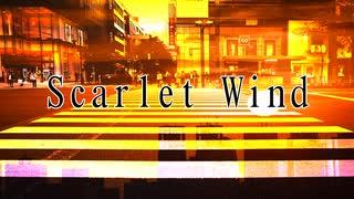 【UTAUオリジナル】Scarlet Wind  feat.