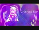【IA】Crossroad Ray