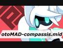【合作】otomad-compassis.mid【#コンパス】