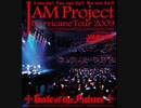 JAM Project Hurricane Tour 2009 「Gate of the Future」 本編