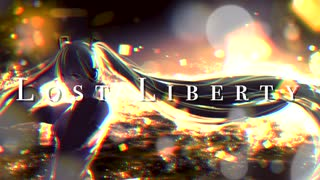 【VOCALOID】Lost Liberty / Eyria feat.