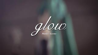 【MMD】glow【コロン式 初音ミクV3 :Re】