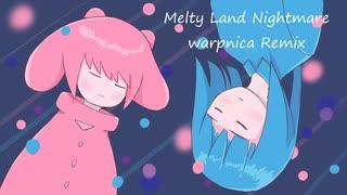 『【ボカコレ2021秋REMIX】メルティランドナイトメア 【warpnica Remix】』のサムネイル