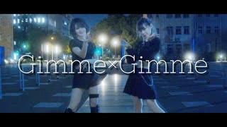 『【オリジナル振付】Gimme×Gimme 踊ってみた【めろりん×なっちゃん】』のサムネイル